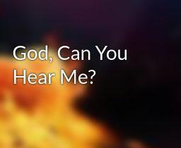 Why does God not hear myprayers
